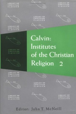 Institutes of the Christian Religion, 2 Vols (Library of Christian Classics)