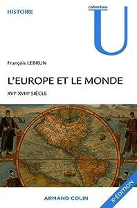 L'Europe et le monde : XVIe-XVIIIe siècle