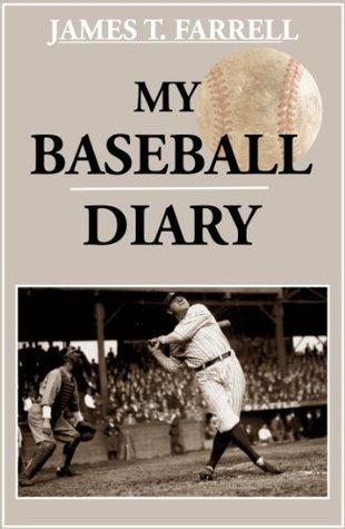 My Baseball Diary by James T. Farrell