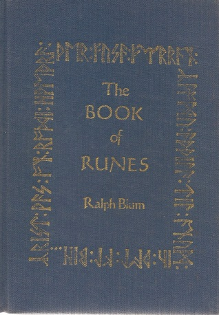 The Book Of Runes By Ralph H Blum