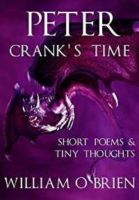 Peter: Crank's Time: Short Poems & Tiny Thoughts, Vol. 3