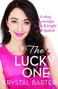 The Lucky One: A story of courage, hope and bright pink lipstick