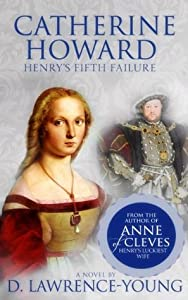 Catherine Howard: Henry's Fifth Failure