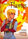 Into the Flames by Jessie Sanders