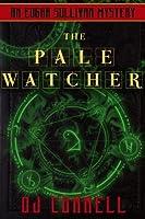 The Pale Watcher (The Case Files of Edgar Sullivan SERIES 1/CASE 2)