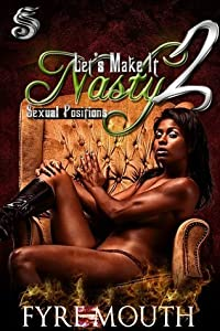 LETS MAKE IT NASTY 2: SEXUAL POSITIONS