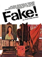 """FAKE! The Story of Elmyr De Hory, the Greatest Art Forger of Our Time (Orson Welles movie: """"F for Fake"""")"""