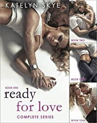 Ready for Love: Complete Collection (Ready for Love, #1-4)