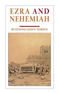 Ezra and Nehemiah: Building God's temple