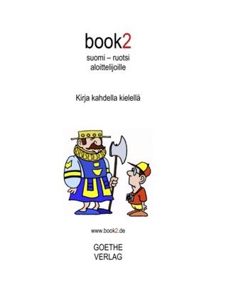 book2 suomi - ruotsi  aloittelijoille: Kirja kahdella kielellä