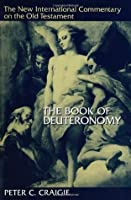 The Book of Deuteronomy (New International Commentary on the Old Testament)