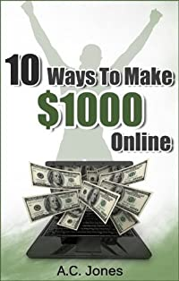 10 Ways To Make $1000 Online