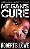 Megan's Cure by Robert B. Lowe