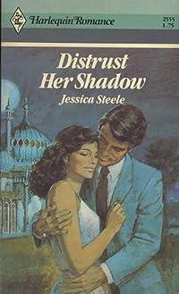 Distrust Her Shadow