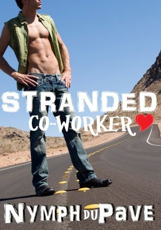 Stranded Co-Worker (The Time for a Change Series)