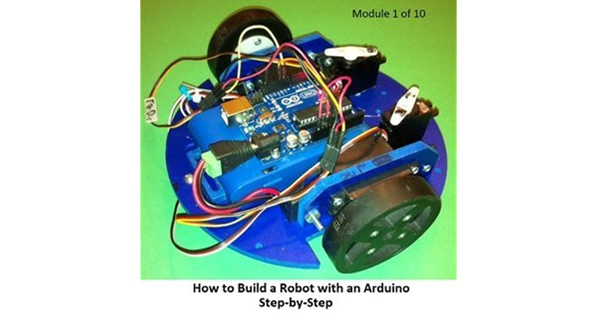 How to Build a Robot with an Arduino - Module 1 of 10 by