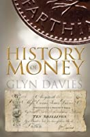 History of Money, A: From Ancient Times to the Present Day