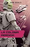 La colonia perdida by John Scalzi