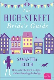 The High Street Bride's Guide by Samantha  Birch