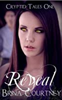 Reveal (Cryptid Tales, #1)