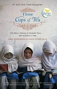 Three Cups of Tea: One Man's Mission to Promote Peace ... One School at a Time