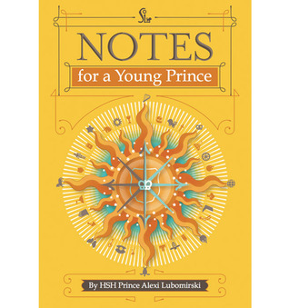 Notes for a Young Prince by Alexi Lubomirski
