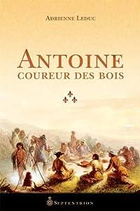 Antoine, coureur des bois