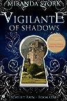 Vigilante of Shadows (Scarlet Rain, #1)