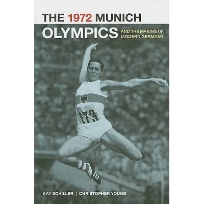 The 1972 Munich Olympics and the making of modern Germany