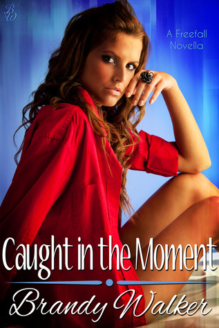 Caught in the Moment (Freefall #1)
