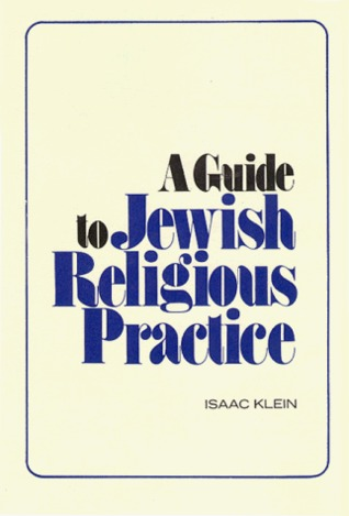 A Guide to Jewish Religious Practice (The Moreshet series)