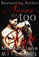 Never Too Late (Table 21, #2)