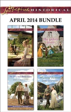 April 2014 Bundle: The Husband Campaign / The Preacher's Bride Claim / The Soldier's Secrets / Wyoming Promises