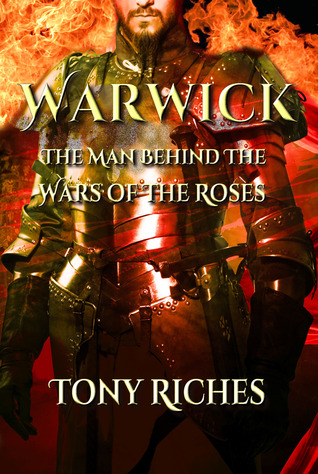 WARWICK - The Man Behind The Wars of the Roses
