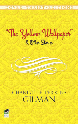 The Yellow Wallpaper And Other Stories By Charlotte Perkins