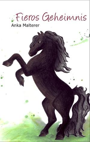 Fieros Geheimnis by Anka Malterer