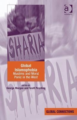 Global Islamophobia  Muslims and Moral Panic in the West