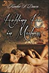 Holding Her in Madness (A Woman Gone Mad, #2)