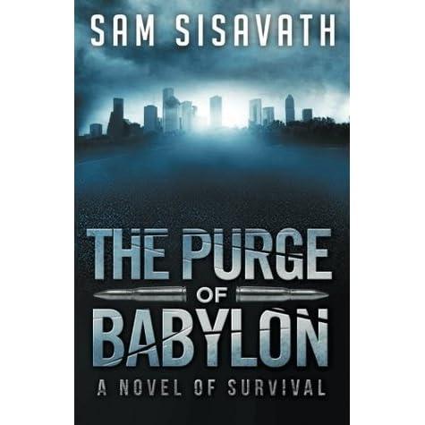 The Purge Of Babylon Purge Of Babylon 1 By Sam Sisavath