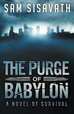 The Purge of Babylon by Sam Sisavath