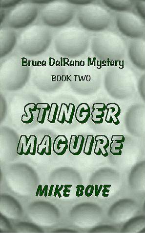 STINGER MAGUIRE (Bruce DelReno Mystery, #2)