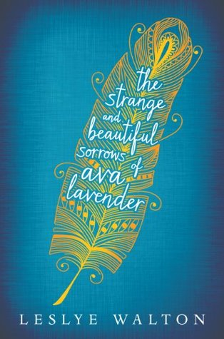Read The Strange And Beautiful Sorrows Of Ava Lavender By Leslye Walton