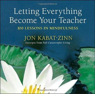 Letting-everything-become-your-teacher-100-lessons-in-mindfulness