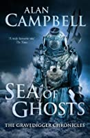 Sea of Ghosts (Gravedigger Chronicles 1)