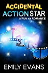 Accidental Action Star by Emily  Evans