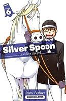 Silver Spoon - La cuillère d'argent 6 (Gin No Saji, #6)