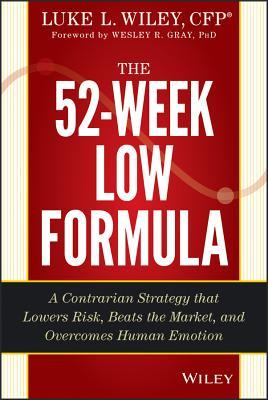 The 52-Week Low Formula: Discipline, Principles and Logic to Drive Investing Success, + Website