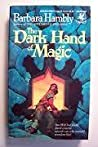 The Dark Hand of Magic (Sun Wolf and Starhawk, #3)