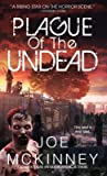 The Plague of the Undead by Joe McKinney