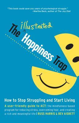The Illustrated Happiness Trap - Russ Harris